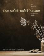 The Wabi-Sabi House: The Japanese Art of Imperfect Beauty