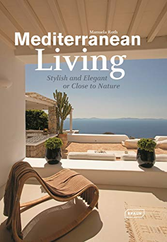 Mediterranean Living: Stylish and Elegant or Close to Nature (Dreaming...