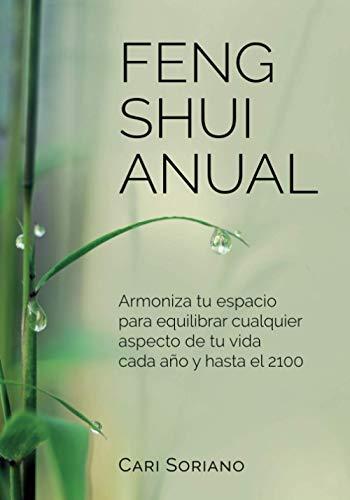 FENG SHUI ANUAL: Armoniza tu espacio para equilibrar cualquier aspecto...