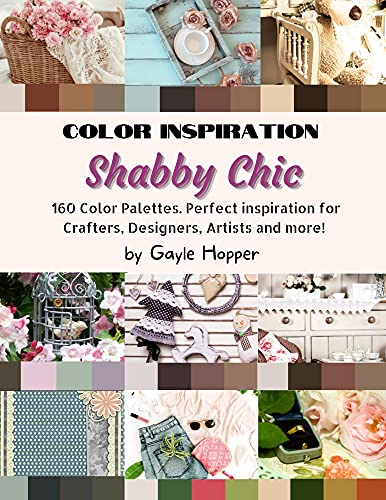 Shabby Chic Color Inspiration: Take your project to the next level....