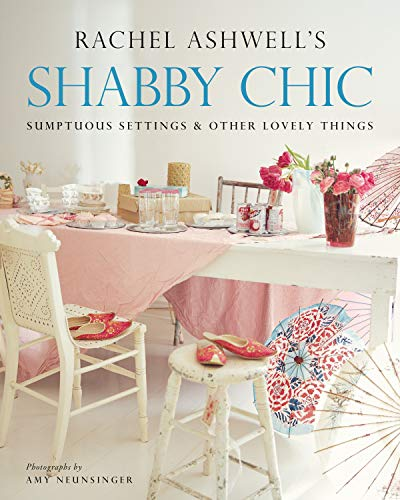 Shabby Chic: Sumptuous Settings and Other Lovely Things (English...