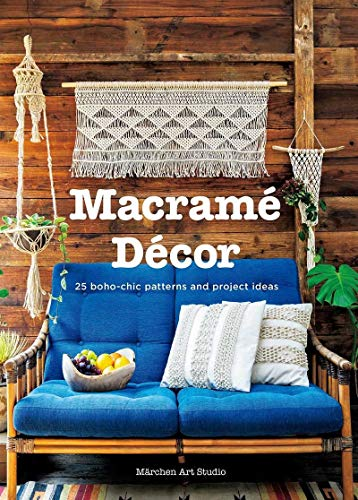 Macramé Décor: 25 Boho-chic Interior Ideas and Patterns: 25...